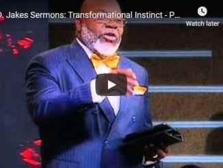 TD Jakes Sermon - Transformational Instinct