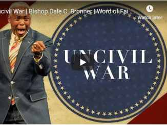 Bishop Dale C Bronner Sermon - Uncivil War