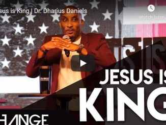 Dr. Dharius Daniels Sermon - Jesus is King