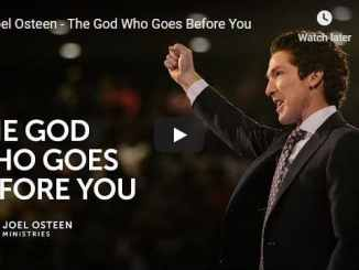 Joel Osteen Sermon - The God Who Goes Before You