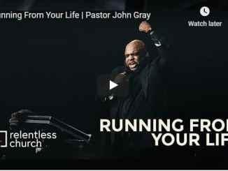 John Gray Sermon - Running From Your Life