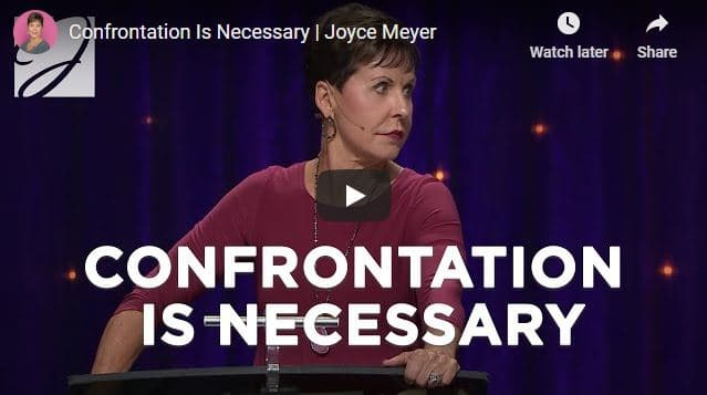 Joyce Meyer Message - Confrontation Is Necessary