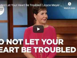 Joyce Meyer Message - Do Not Let Your Heart Be Troubled