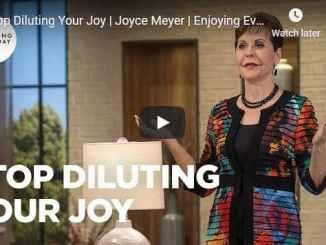 Joyce Meyer Message - Stop Diluting Your Joy