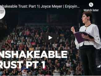 Joyce Meyer Message - Unshakeable Trust