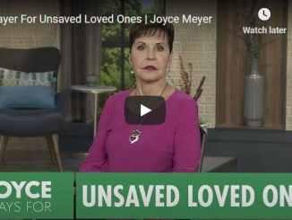 Joyce Meyer - Prayer For Unsaved Loved Ones