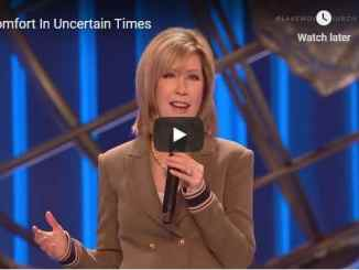 Lisa Osteen Comes Sermon - Comfort In Uncertain Times