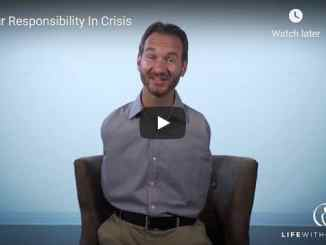 Nick Vujicic Message - Our Responsibility In Crisis