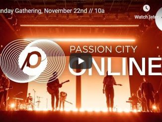 Passion City Church Sunday Live Service November 22 2020