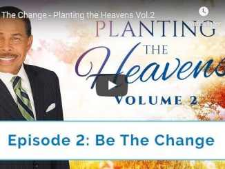 Pastor Bill Winston Sermon - Be The Change - Planting the Heavens