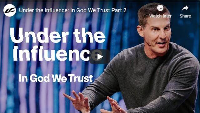 Pastor Craig Groeschel Sermon - Under the Influence - In God We Trust