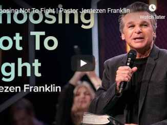 Pastor Jentezen Franklin Sermon - Choosing Not To Fight