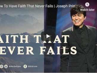 Pastor Joseph Prince Sermon - How To Have Faith That Never Fails
