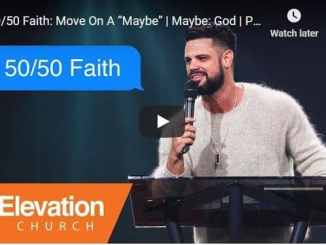 Pastor Steven Furtick Sermon - 50/50 Faith - Move On A Maybe