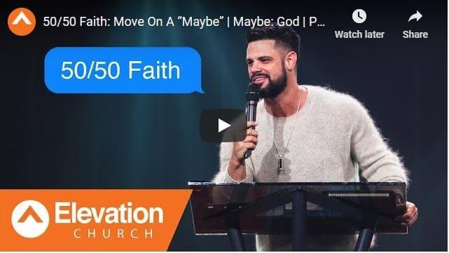 Pastor Steven Furtick Sermon - 50/50 Faith - Move On A Maybe