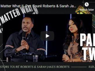 Pastor Touré Roberts & Sarah Jakes Roberts - No Matter What II