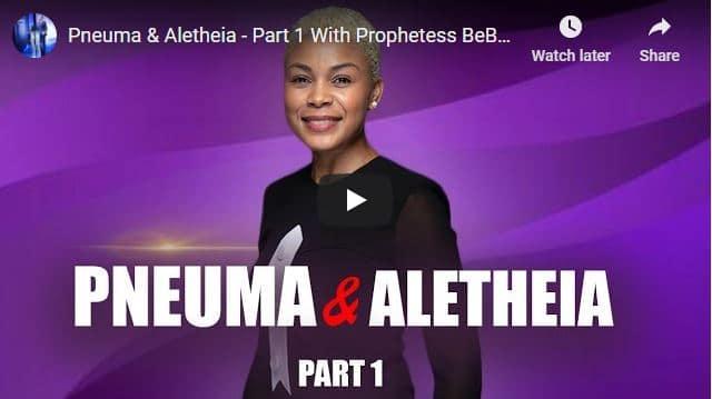 Prophetess BeBe Angel Message - Pneuma & Aletheia - Part 1