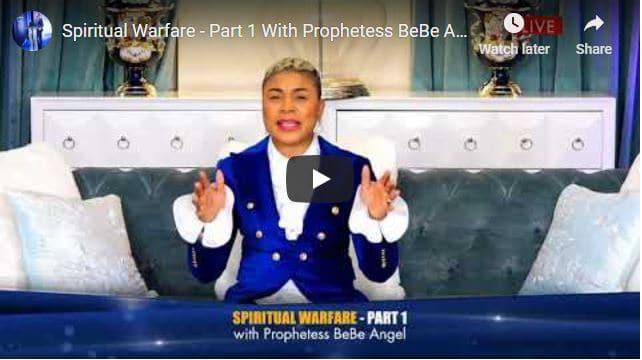 Prophetess BeBe Angel - Spiritual Warfare