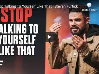 Steven Furtick Sermon - Stop Talking To Yourself Like That