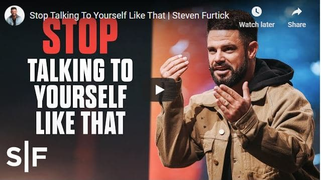 Steven Furtick Sermon - Stop Talking To Yourself Like That