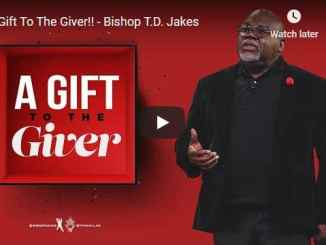 Bishop TD Jakes Sermon - A Gift To The Giver