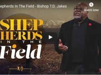 Bishop TD Jakes Sermon - Shepherds In The Field