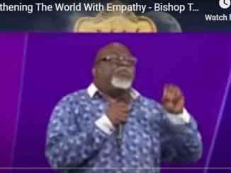 Bishop TD Jakes Sermon - Strengthening The World With Empathy