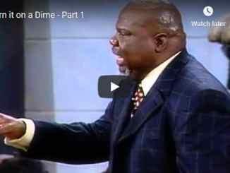 Bishop TD Jakes Sermon - Turn it on a Dime - Part 1