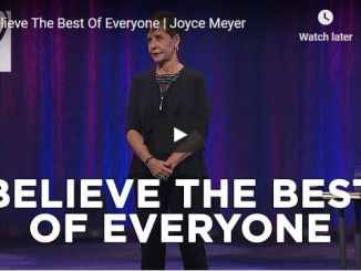 Joyce Meyer Message - Believe The Best Of Everyone