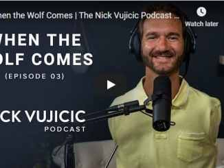 Nick Vujicic Podcast - When the Wolf Comes