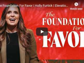 Pastor Holly Furtick Sermon - The Foundation For Favor