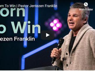 Pastor Jentezen Franklin Sermon - Born To Win