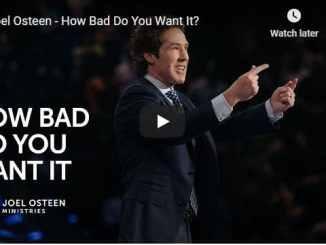 Pastor Joel Osteen Sermon - How Bad Do You Want It