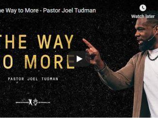 Pastor Joel Tudman Sermon - The Way to More