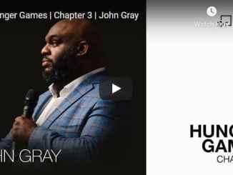 Pastor John Gray Sermon - Hunger Games - Chapter 3