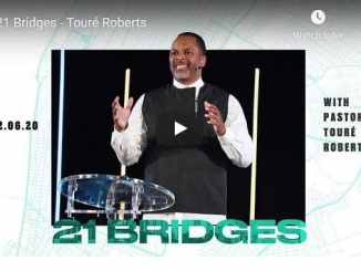 Pastor Touré Roberts Sermon - 21 Bridges