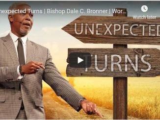 Bishop Dale Bronner Sermon - Unexpected Turns