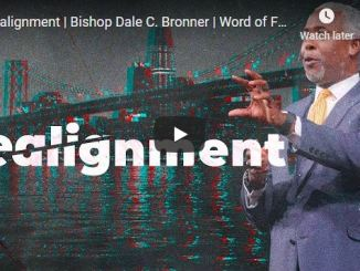 Bishop Dale C. Bronner Sermon - Realignment