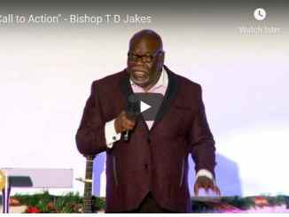 Bishop TD Jakes Sermon - Call to Action