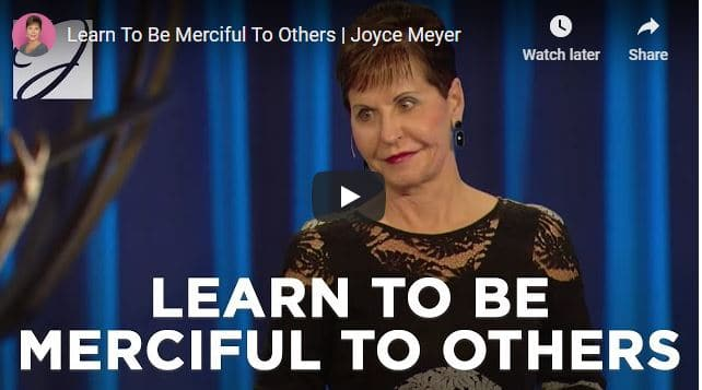 Joyce Meyer Message - Learn To Be Merciful To Others
