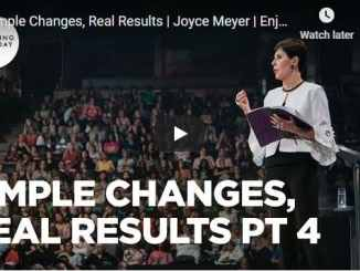 Joyce Meyer Message - Simple Changes, Real Results