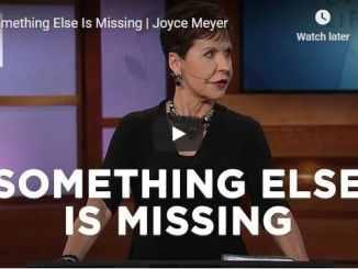 Joyce Meyer Message - Something Else Is Missing