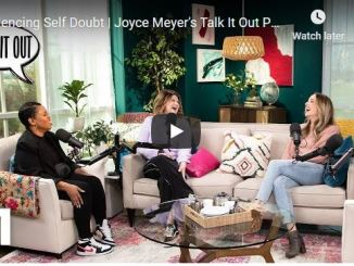 Joyce Meyer - Talk It Out Podcast - Silencing Self Doubt
