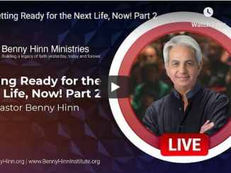 Pastor Benny Hinn Sermon - Getting Ready for the Next Life