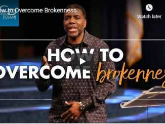 Pastor Creflo Dollar Sermon - How to Overcome Brokenness