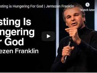 Pastor Jentezen Franklin Sermon - Fasting is Hungering For God