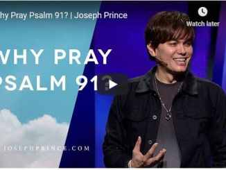 Pastor Joseph Prince Sermon - Why Pray Psalm 91?