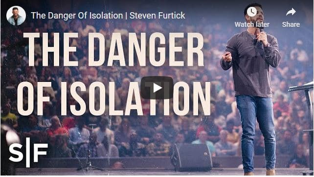 Pastor Steven Furtick Sermon - The Danger Of Isolation