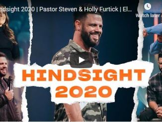 Pastor Steven & Holly Furtick Sermon - Hindsight 2020