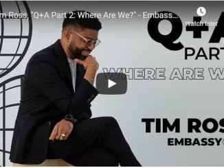 """Pastor Tim Ross Sermon - """"Q+A Part 2: Where Are We?"""""""